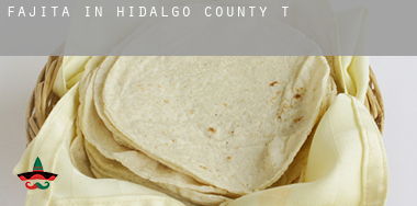 Fajita in  Hidalgo County